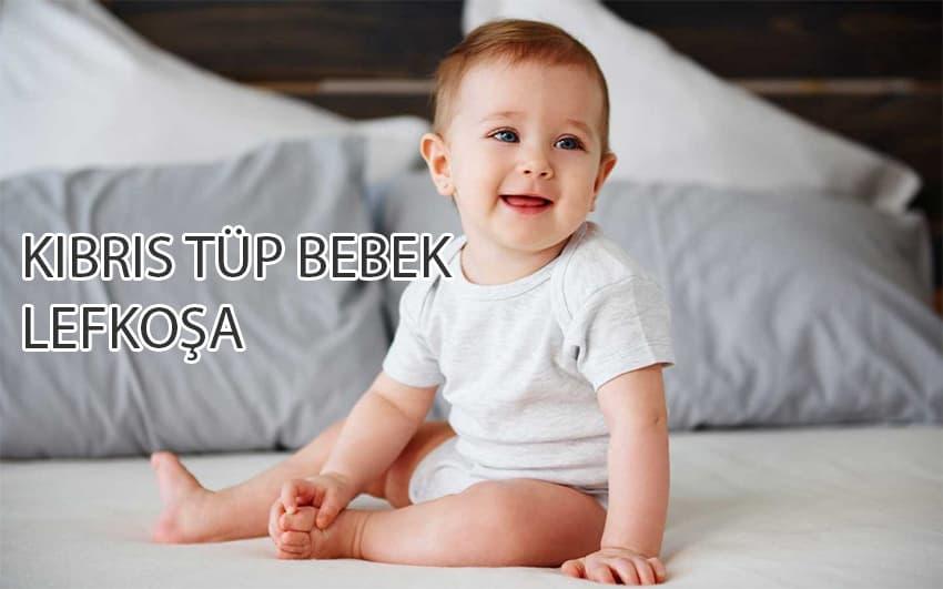 Kıbrıs Tüp Bebek Tedavi Fiyatları