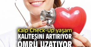 Check-up Yaşam Kalitesini Artırıyor Ömrü Uzatıyor!
